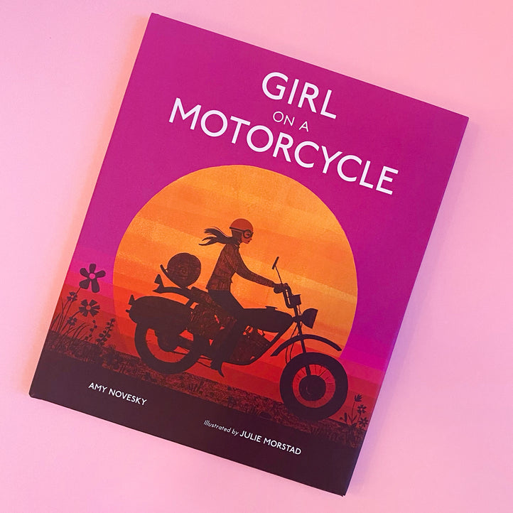 Girl on A Motorcycle by Amy Novesky and Julie Morstad
