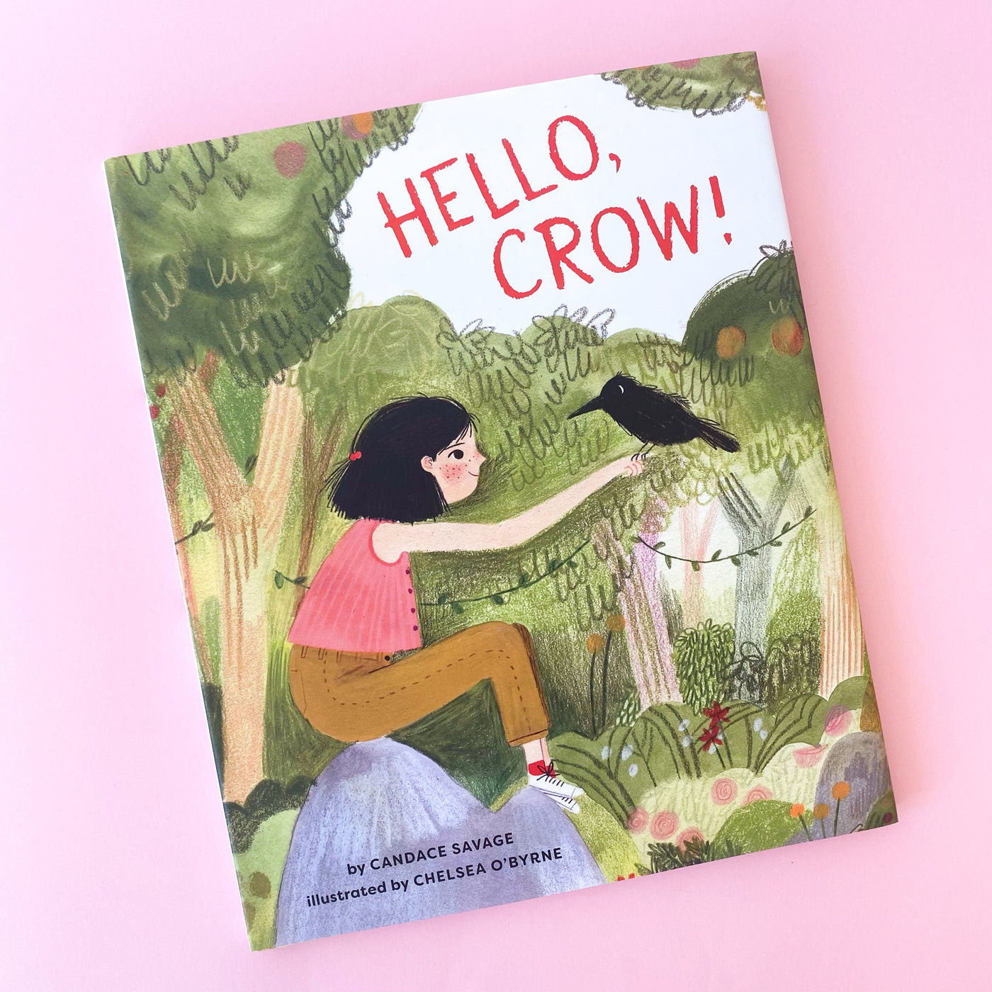 Hello Crow by Candace Savage Illustrated by Chelsea O'Byrne