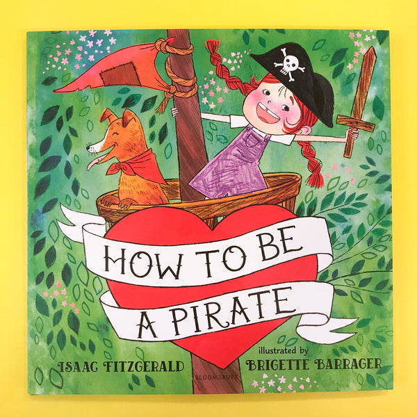 How To Be A Pirate | Issac Fitzgerald & Brigette Barrager