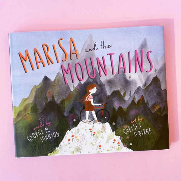 Marisa and the Mountains by George M. Johnson and Chelsea O'Bryne