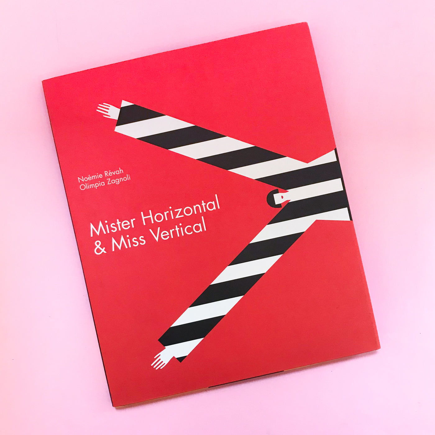 Mister Horizontal and Miss Vertical by Noemie Revah and Olimpia Zagnoli