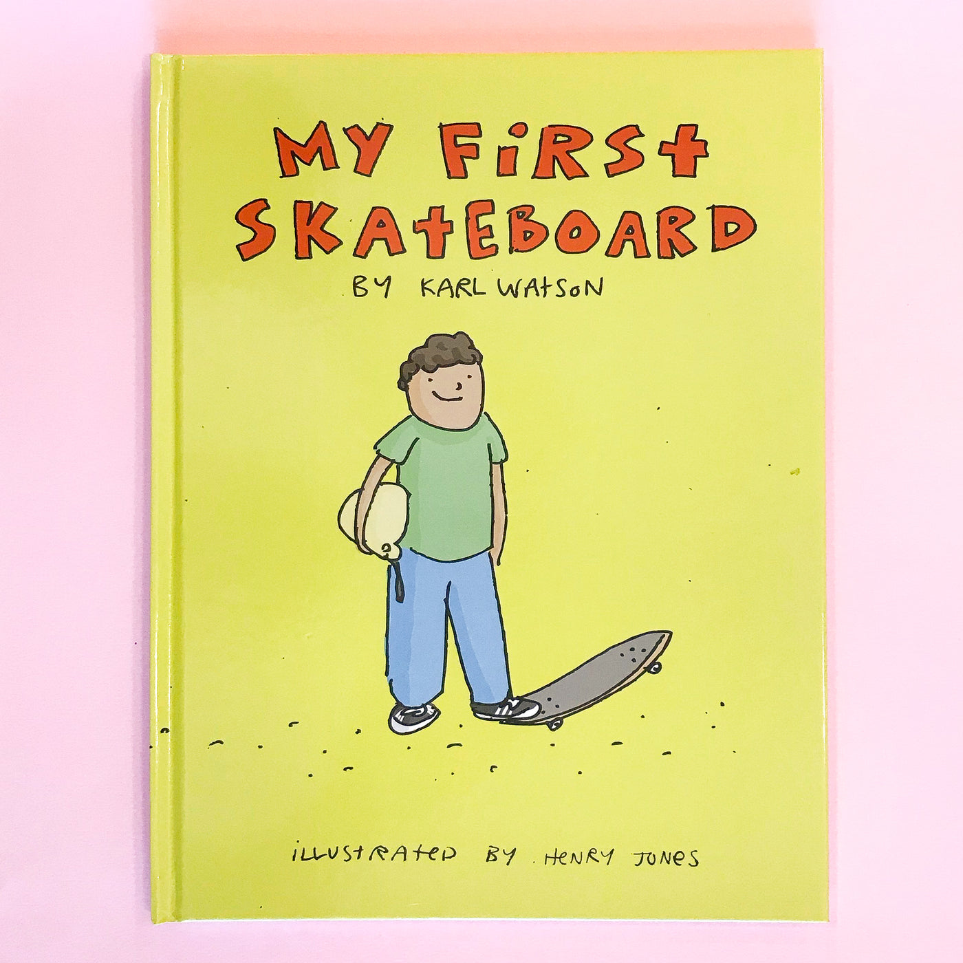 My First Skateboard by Karl Watson
