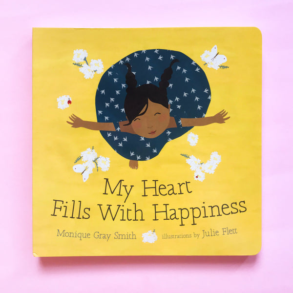 My Heart Fills With Happiness by Monique Gray Smith and Illustrated by Julie Flett