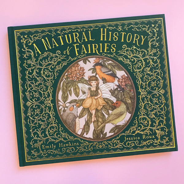 A Natural History of Fairies by Emily Hawkins