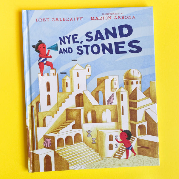 Nye, Sand and Stones by Bree Galbraith; Illustrated by Marion Arbona