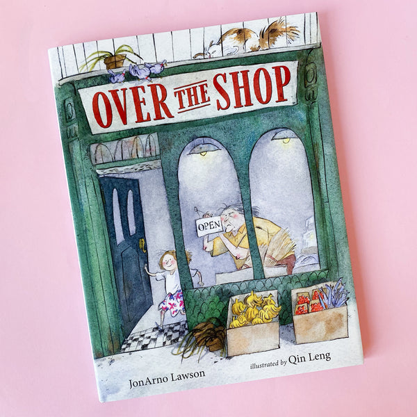 Over the Shop by Jonarno Lawson and Illustrated by Qin Leng