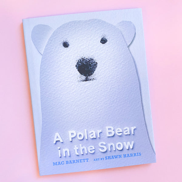 Polar Bear In The Snow by Mac Barnett and Shawn Harris
