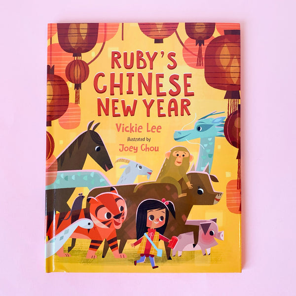 Ruby's Chinese New Year by Vickie Lee and Joey Chou