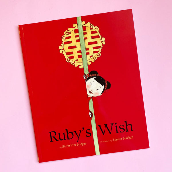 Ruby's Wish by Shirin Yim Bridges and Sophie Blackall