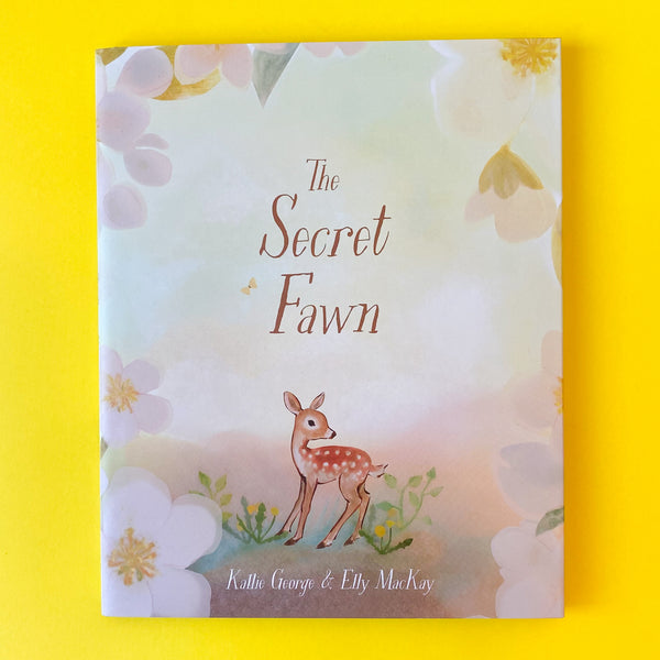The Secret Fawn by Kallie George and Elly MacKay