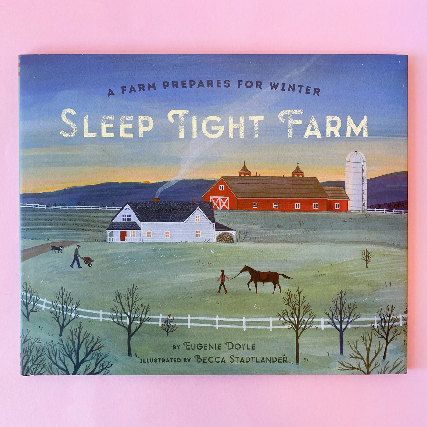 Sleep Tight Farm by Eugenie Doyle and Becca Stadtlander
