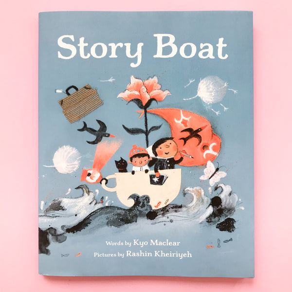 Story Boat by Kyo MacClear & Illustrated by Rashin Kheiriyeh