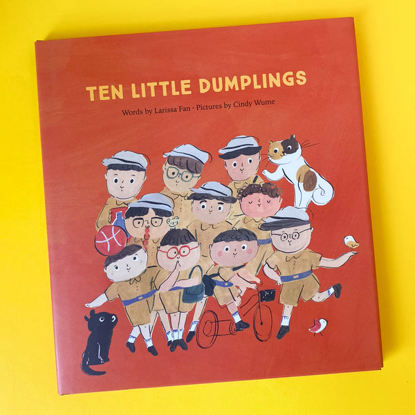 Ten Little Dumplings by Larissa Fan and Illustrated by Cindy Wume