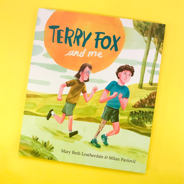 Terry Fox and Me by Mary Beth Leatherdale and Illustrated by Milan Pavlovic