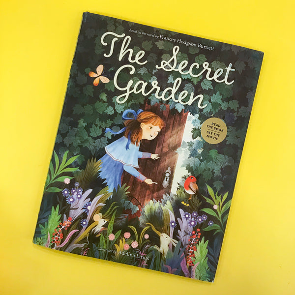 The Secret Garden based on the novel by Frances Hodgson Burnett and Adelina Lirius