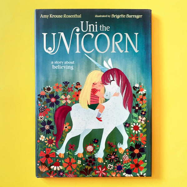 Uni the Unicorn Book by Amy Krouse Rosenthal with illustrations by Brigette Barrager