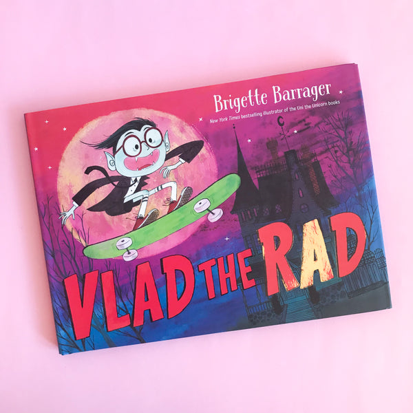 Vlad The Rad by Brigette Barrager