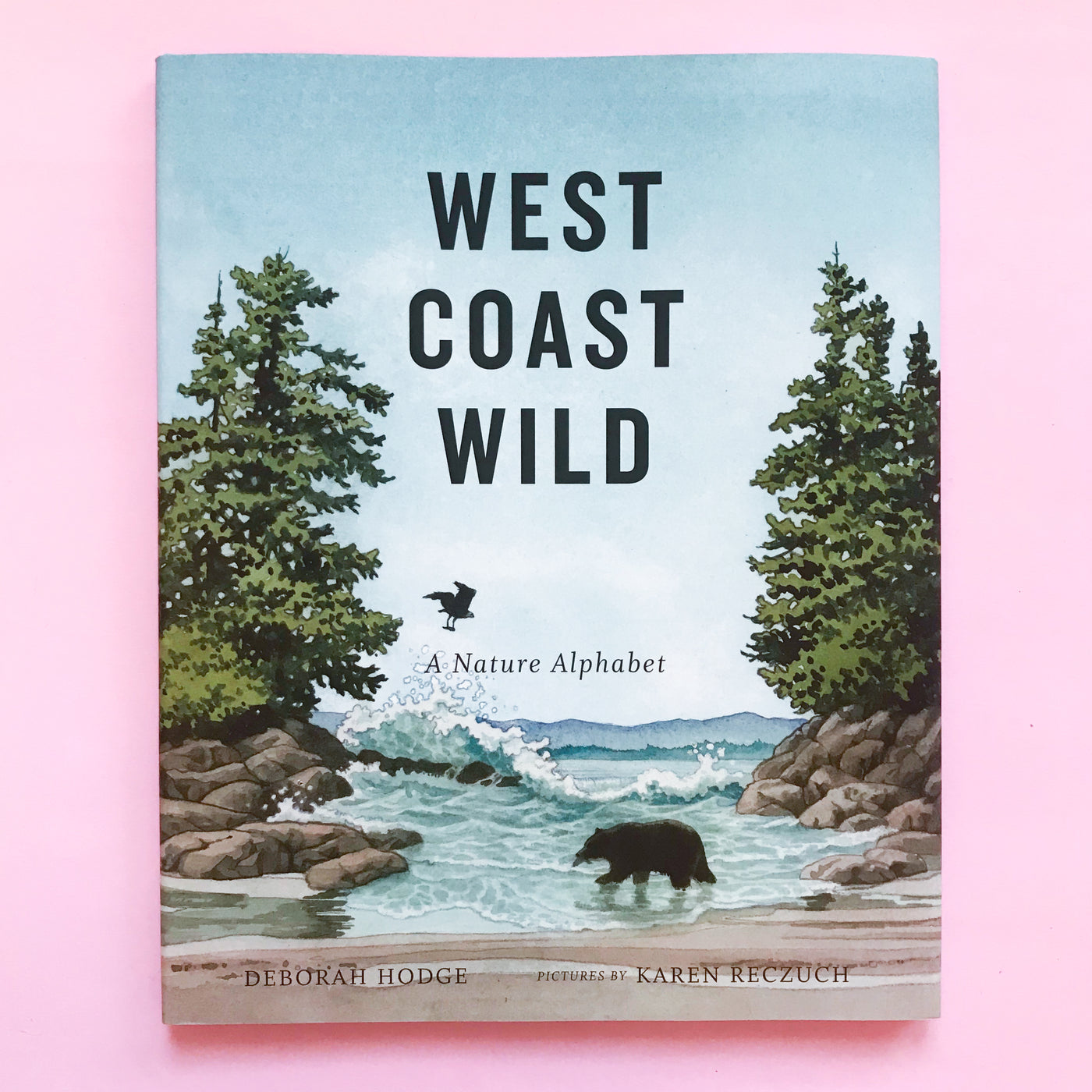 West Coast Wild: A Nature Alphabet by Deborah Hodge