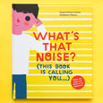 What's That Noise book by Isabel Minhós Martins