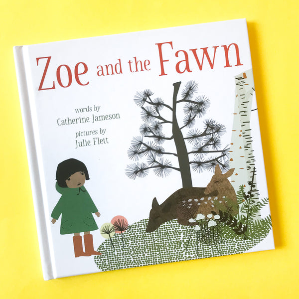 Zoe and The Fawn by Catherine Jameson and Julie Flett