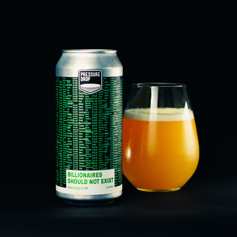 Billionaires Should Not Exist 7.2% NEIPA