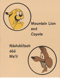 Mountain Lion and Coyote - Nashdoitsoh doo Ma'ii
