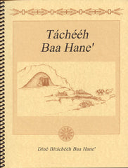 Tacheeh Baa Hane' - Story of the Navajo Sweat Lodge