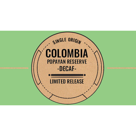 Decaf #2: Colombia: Popayan Reserve (Washed)