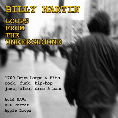 Billy Martin: Loops From The Underground