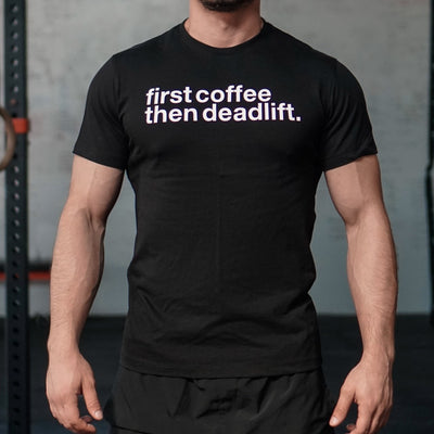 GYMHOLIX FIRST COFFEE THEN DEADLIFT MEN'S TSHIRT