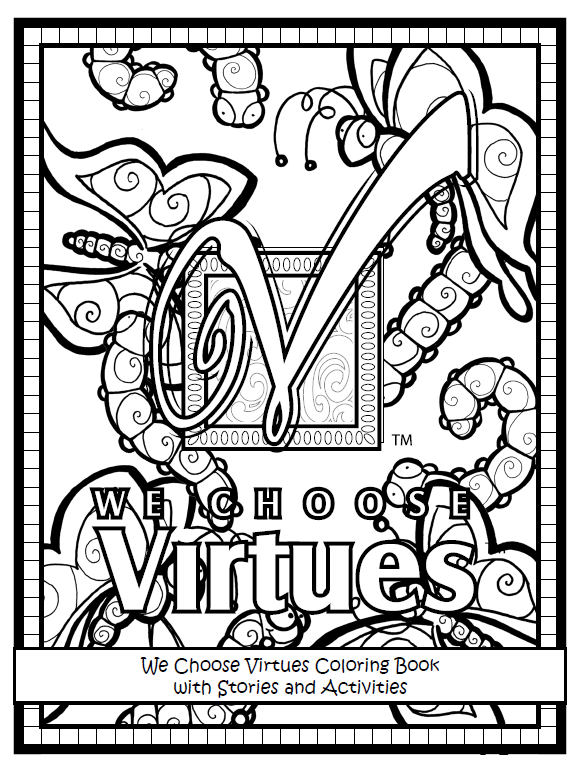 Kids Of Virtueville Coloring And Story Pages Pdf We Choose Virtues