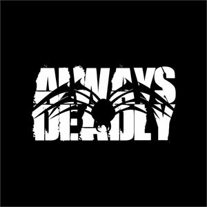 Decal - Always Deadly