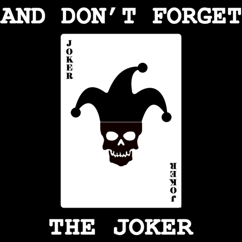 "Mens ""And Don't Forget The Joker"" T-Shirt - Artwork"
