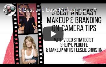 On Camera Tutorials: 3 Easy Makeup & Branding Tips with Sheryl Plouffe