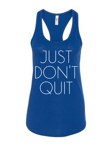 Just Don't Quit Tank Blue