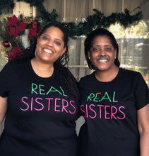 Load image into Gallery viewer, Real Sisters Tee