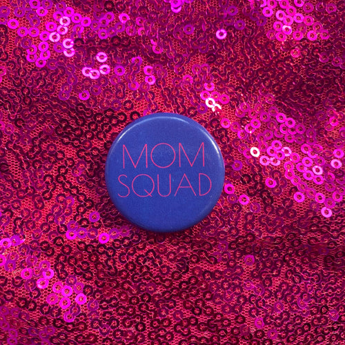 Mom Squad Buttons