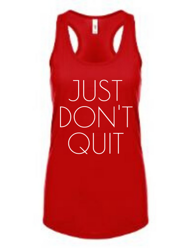 Just Don't Quit Tank Red