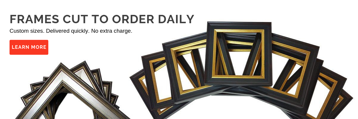 Custom Frames Cut to Order Daily