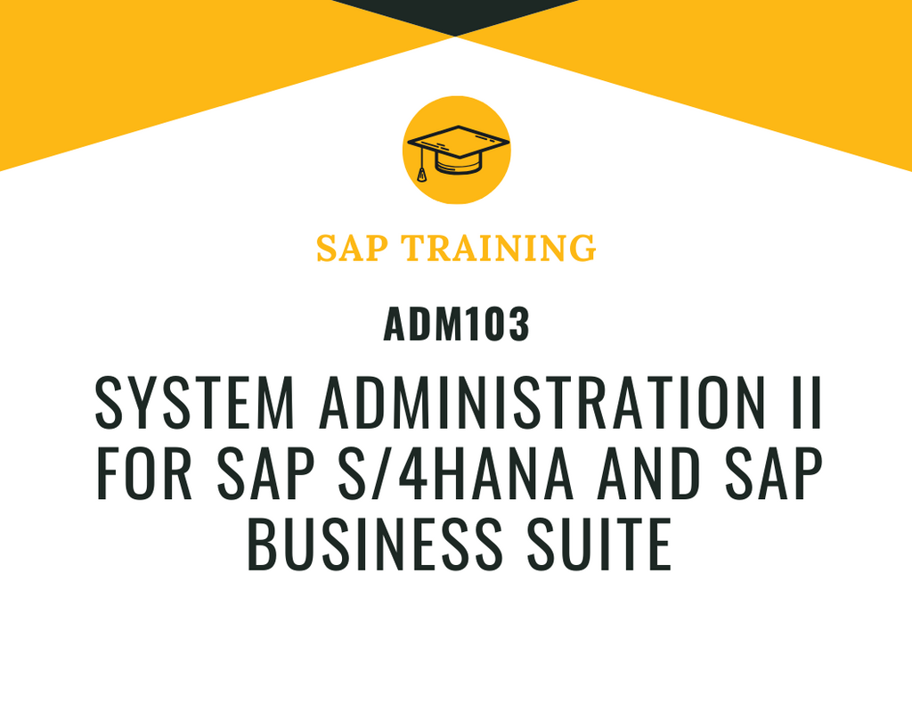 ADM103 System Administration II for SAP S/4HANA and SAP Business Suite