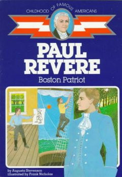Paul Revere: Boston Patriot (Childhood of Famous Americans S