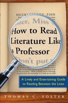 How to Read Literature Like a Professor - OSI - use 9780062301673
