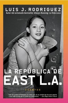 LA Republica De East LA : Cuentos / Republic of East L.A.