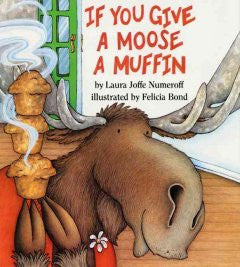 If You Give a Moose a Muffin Laura Numeroff, Felicia Bond, F