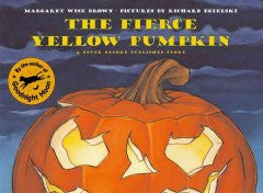 The Fierce Yellow Pumpkin Margaret Wise Brown, Richard Egiel