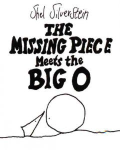 Missing Piece Meets the Big O Shel Silverstein, Shel Silvers
