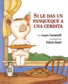 Si le Das un Panqueque a una Cerdita /If You Give a Pig a Pa