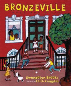 Bronzeville Boys and Girls Gwendolyn Brooks, Faith Ringgold