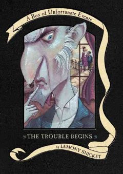 Box of Unfortunate Events: The Trouble Begins (A Series of U