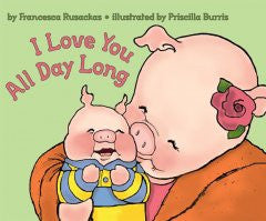 I Love You All Day Long Francesca Rusackas, Priscilla Burris